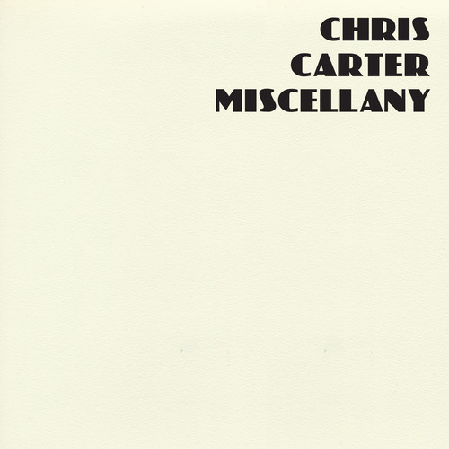 Chris Carter - Miscellany