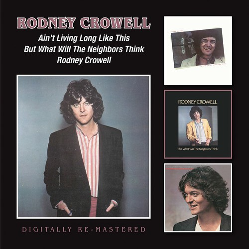 Rodney Crowell - Ain't Living Long Like This