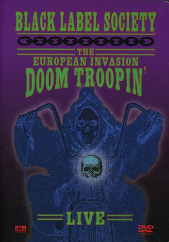 Black Label Society: The European Invasion: Doom Troopin': Live
