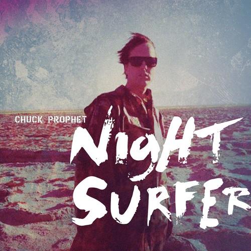 Chuck Prophet - Night Surfer