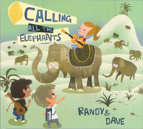 Randy & Dave - Calling All The Elephants