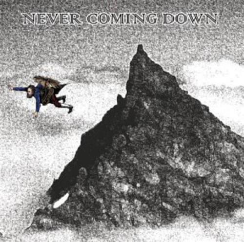 Never Coming Down