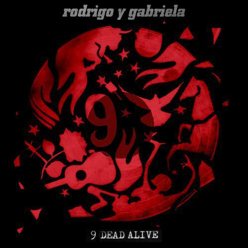 Rodrigo Y Gabriela - 9 Dead Alive [Vinyl]