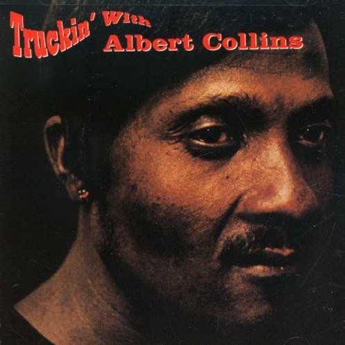 Albert Collins - Truckin with