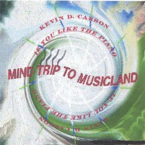 Mind Trip to Musiclands: If You Like the Piano