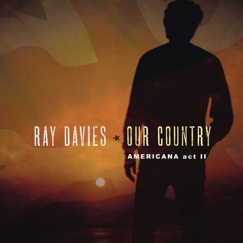 Ray Davies - Our Country: Americana Act 2 [2LP]