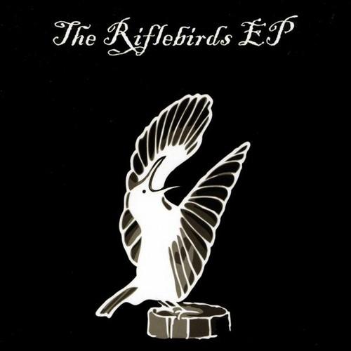 Riflebirds EP