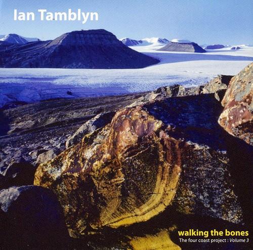 Ian Tamblyn - Walking the Bones: Four Coast Project 3