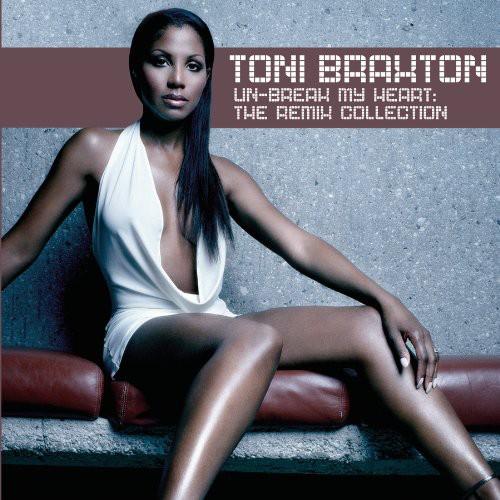 Toni Braxton - Un-Break My Heart: Remix Collection