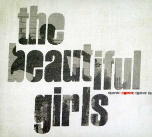 Beautiful Girls - Ziggurats