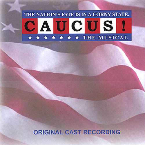 Caucus the Musical /  O.C.R.