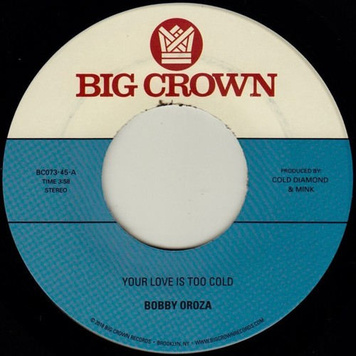 Bobby Oroza - Your Love Is Too Cold / Deja Vu