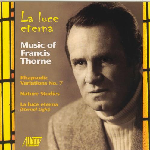 Luce Eterna: Music of Francis Thorne