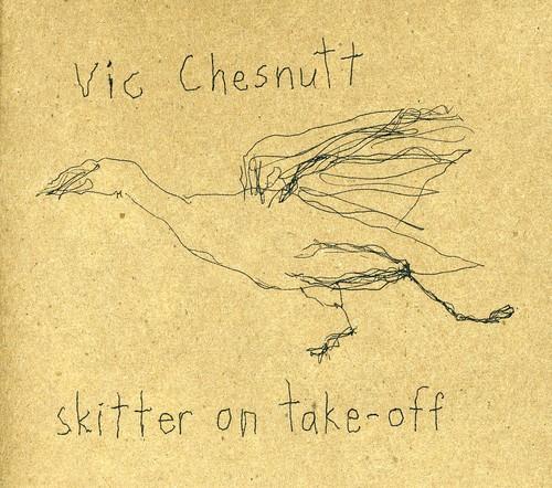 Vic Chesnutt - Skitter On Take-Off