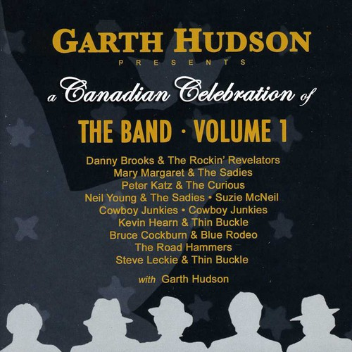 Canadian Celebration Of The Band - The Band Vol. 1