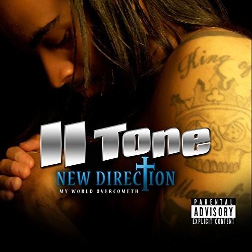 II Tone - New Direction: My World Overcometh