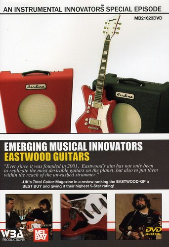 Instrumental Innovators: Eastwood Guitars