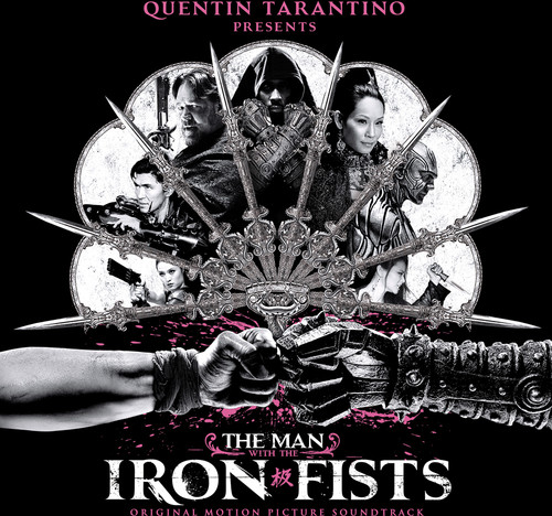 The Man With The Iron Fists [Movie] - The Man With The Iron Fists [Soundtrack]