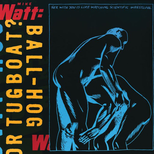 Mike Watt - Ball-Hog Or Tugboat? [Limited Edition 2LP]