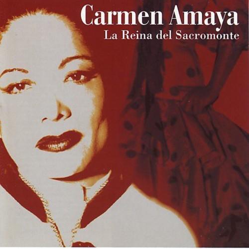 Carmen Arnaya - La Reina Del Sacromonte