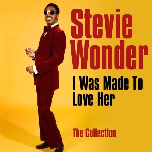 Stevie Wonder-I Was Made to Love Her: Collection
