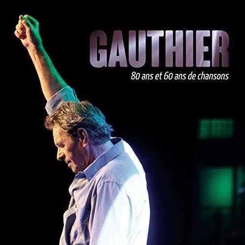 Claude Gauthier - 80 Ans Et 60 Ans De Chansons (Can)