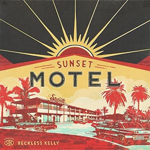 Reckless Kelly - Sunset Motel [Vinyl]