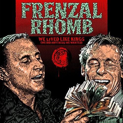 We Lived Like Kings: The Best Of Frenzal Rhomb