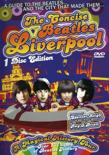 The Concise Beatles: Liverpool: A Magical History Tour