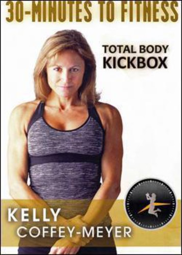 30 Minutes to Fitness: Total Body Kickbox