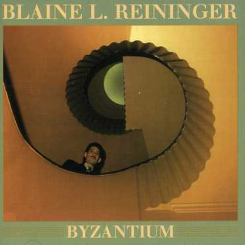 Blaine Reininger L - Byzantium