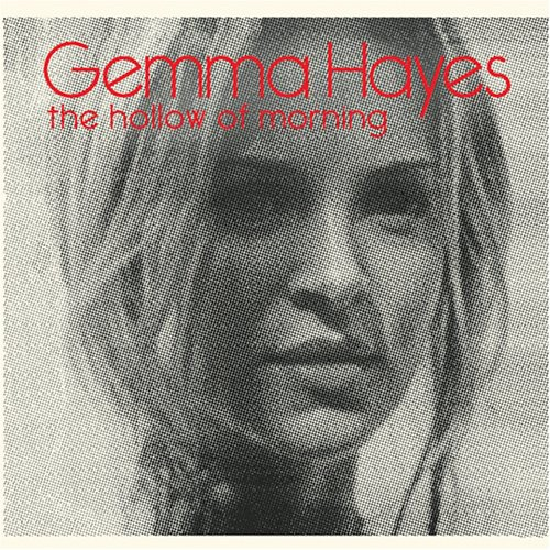 Gemma Hayes - Hollow Of Morning