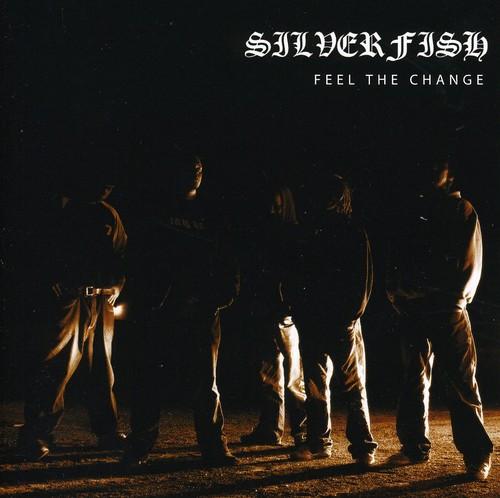 Silverfish - Feel The Change