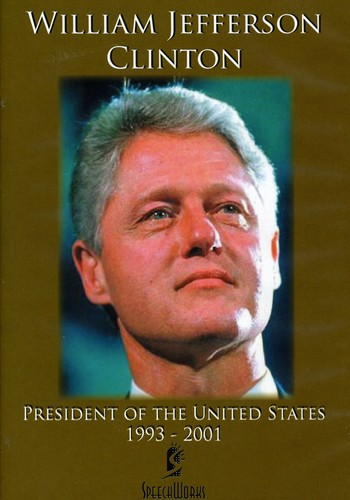 Bill Clinton: President of the United States 1993-2001