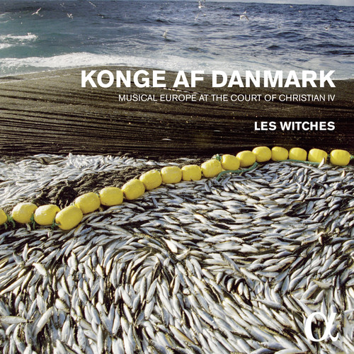 Konge Af Danmark: Musical Europe At The Court Of