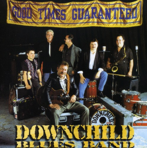 Downchild - Good Times Guaranteed (Re-Issue)
