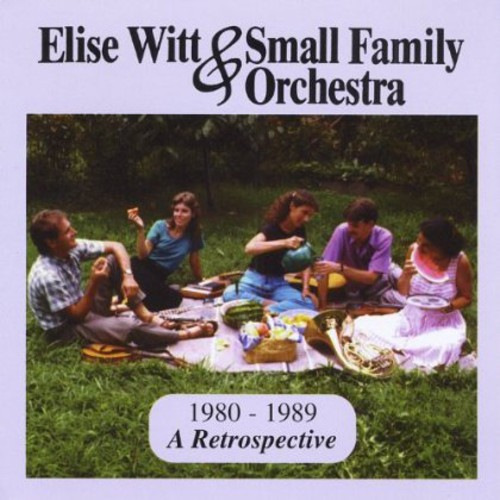 Elise Witt & Small Family Orchestra 1980-1989 a Re