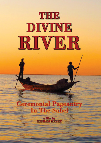 The Divine River: Ceremonial Pageantry in the Sahel