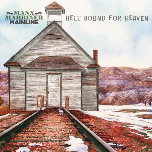 Manx Marriner Mainline - Hell Bound For Heaven