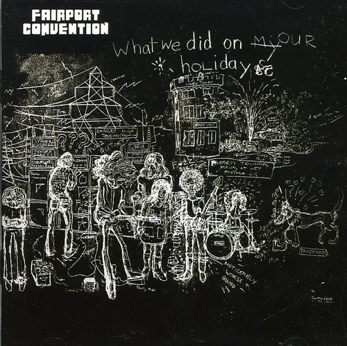 Fairport Convention - What We Did On Our Holidays [Import]