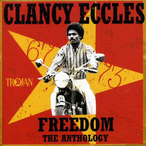 Clancy Eccles - Freedom: Anthology 1967-1973