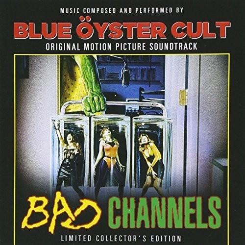 Blue Oyster Cult - Bad Channels (Original Soundtrack)