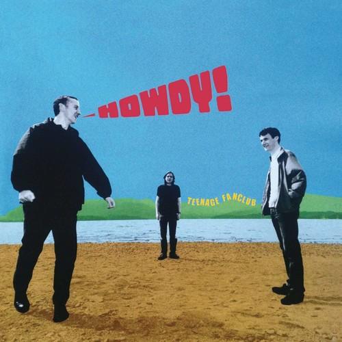 Teenage Fanclub - Howdy [Remastered] (Uk)