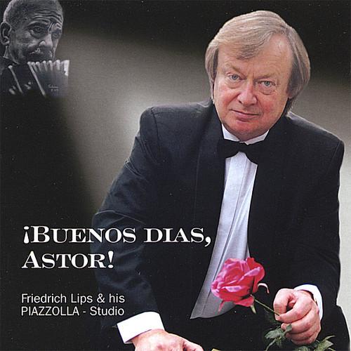 Buenos Dias Astor!
