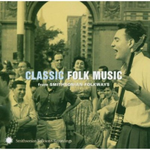 Various Artists-Classic Folk From Smithsonian Folkways Recordings