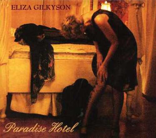 Eliza Gilkyson - Paradise Hotel