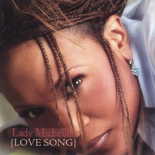 Lady Michelles Love Song