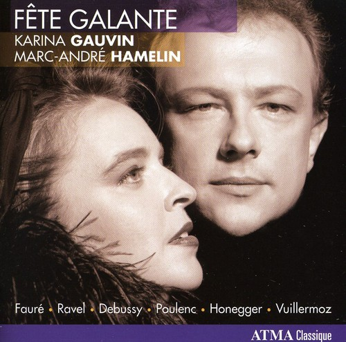 Fete Galante: Songs By Faure & Ravel