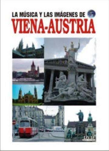 La Musica y Las Imagenes de: Vienna-Austria