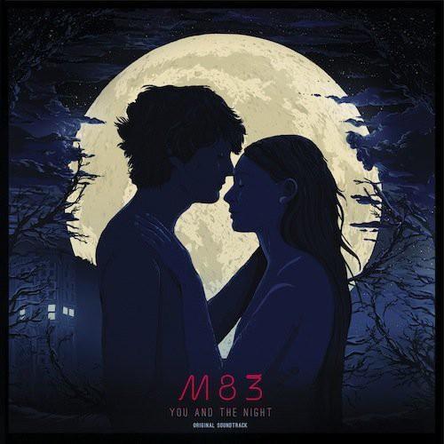 M83 - You and the Night (Original Soundtrack)